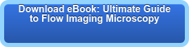 Download eBook: Ultimate Guide of Flow Imaging Microscopy